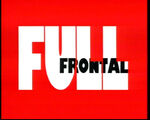 Full Frontal (Ep. 41-53)