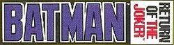 Batman Return of the Joker Logo.jpg