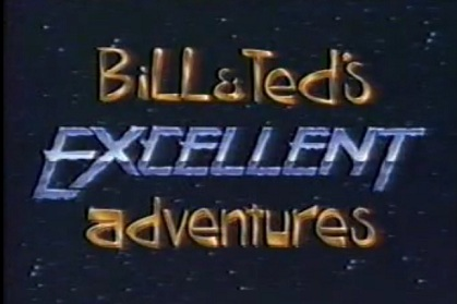 Bill & Ted's Excellent Adventures (live action series)