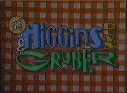 The Higgins Boys & Grubber.jpg