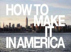 How to make it in america.jpg