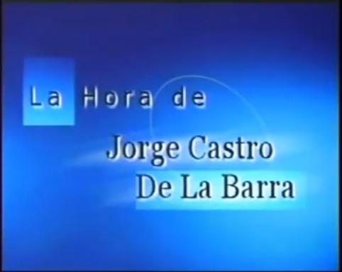 La Hora de Jorge Castro de la Barra