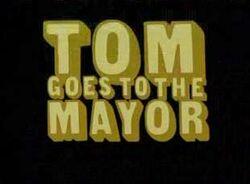 Tom goes to the mayor.jpg