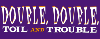 Double-double-toil-and-trouble-movie-logo.png