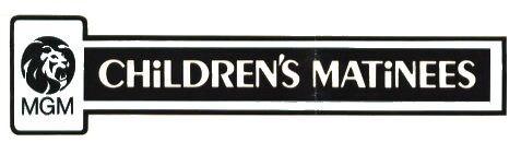 MGM Children's Matinees.jpg