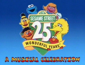Sesame Street 25 Wonderful Years: A Musical Celebration