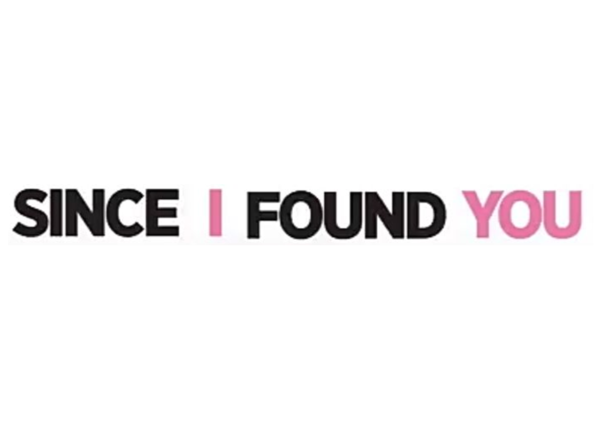 Since I Found You