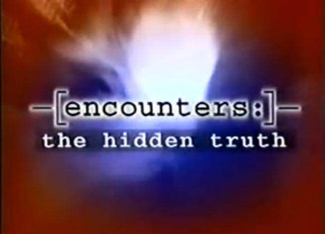 Encounters: The Hidden Truth