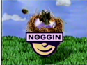 Noggin Nest Up Next