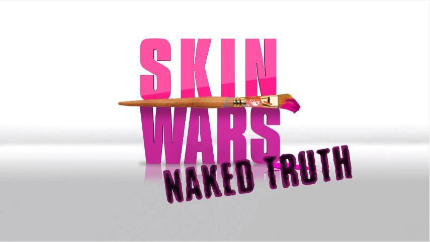 Skin Wars: Naked Truth