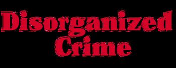 Disorganized-crime-movie-logo.png
