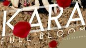 KARA Full Bloom 2