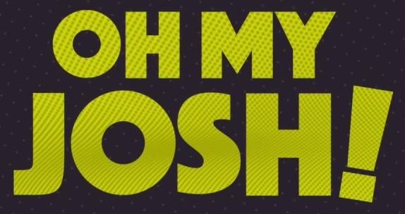Oh My Josh!