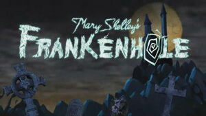 Mary Shelley's Frankenhole title card.jpg