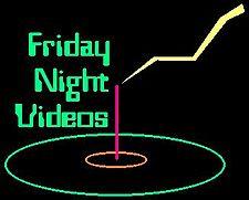Friday Night Videos