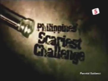 Philippines Scariest Challenge