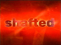 Shafted (Australia)
