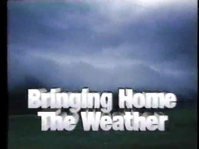 Bringing Home The Weather