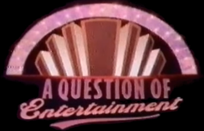 A Question of Entertainment