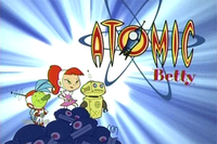 Atomic Betty prototype.png