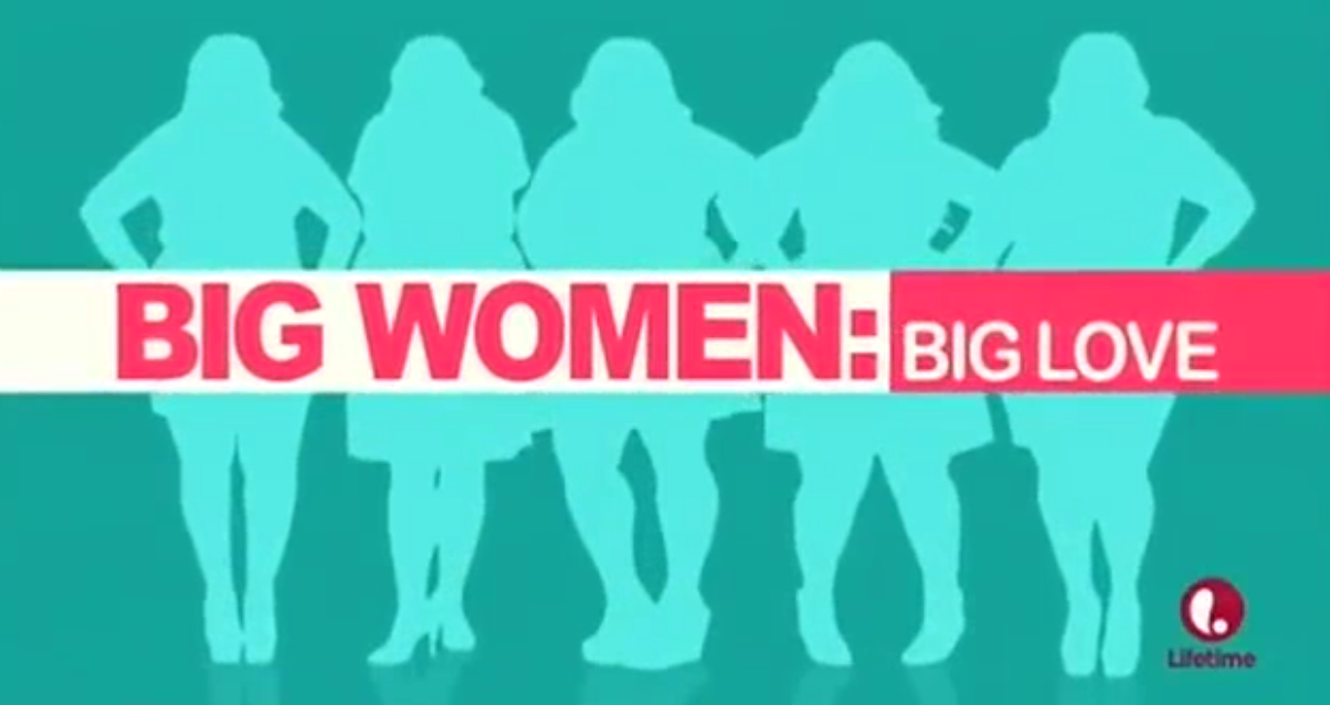 Big Women: Big Love