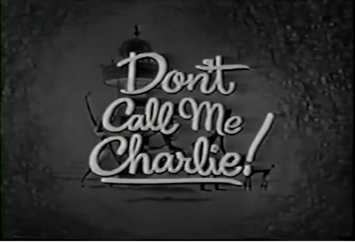 Don't Call Me Charlie!