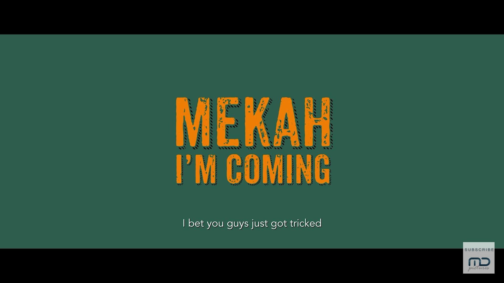 Mekah I'm Coming