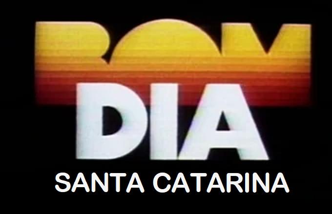 Bom Dia Santa Catarina