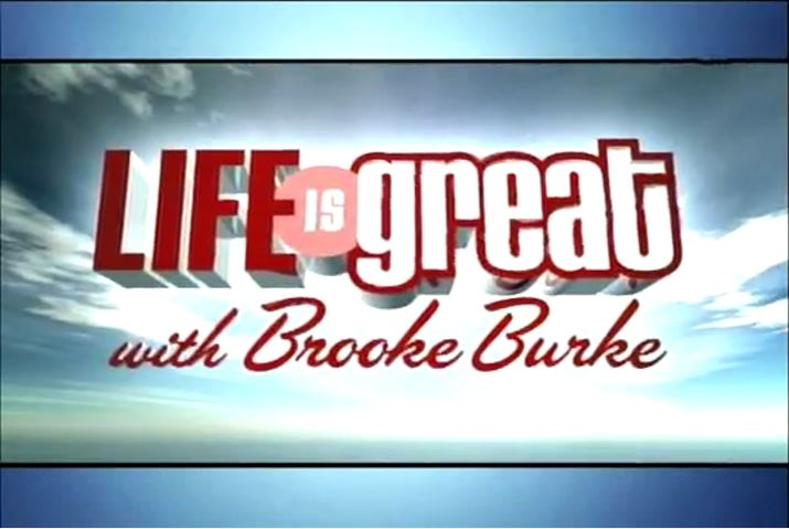 Life is Great with Brooke Burke