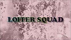 Loiter Squad Intro.jpg