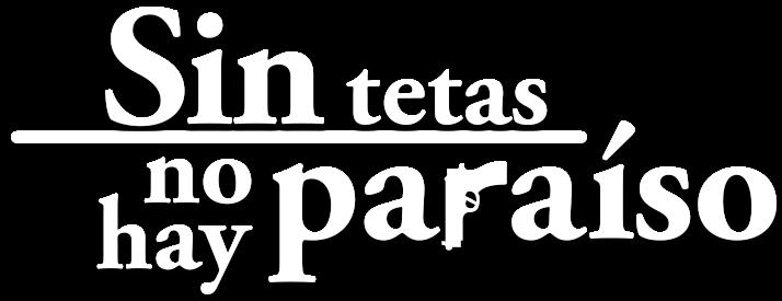 Sin senos no hay paraíso (Spain)