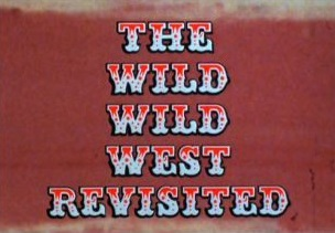 The Wild Wild West Revisited