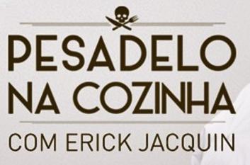 Pesadelo na Cozinha com Érick Jacquin
