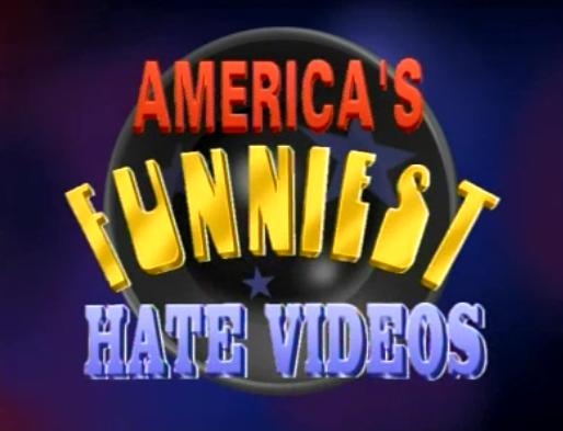 America's Funniest Hate Videos