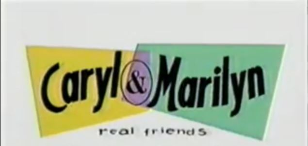 Caryl & Marilyn: Real Friends