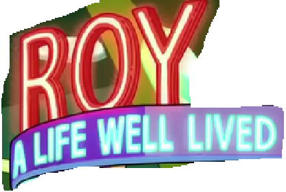 Roy: A Life Well Lived