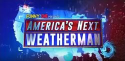 Funny or Die Presents America's Next Weatherman.jpg