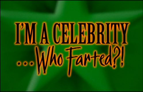 I'm a Celebrity...Who Farted?!