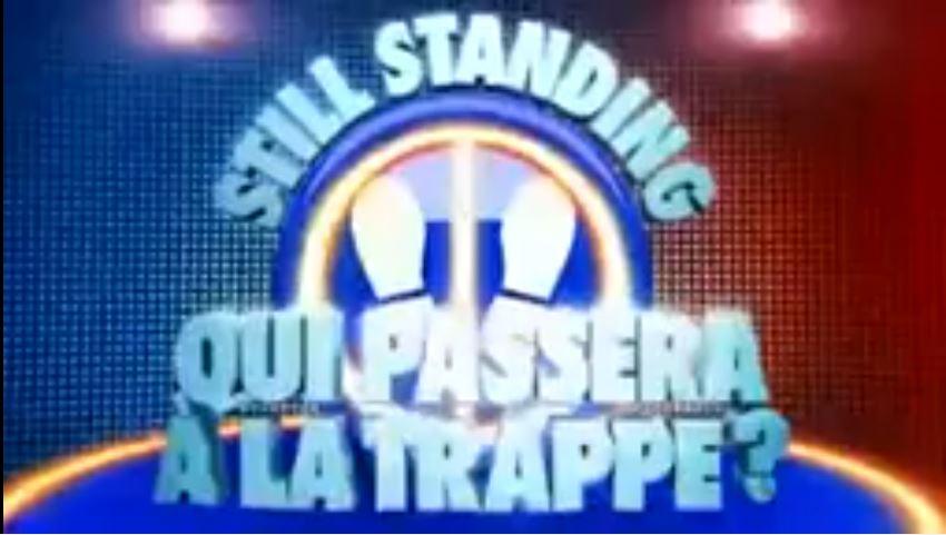 Still Standing - Qui passera a la trappe?