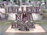 College Mad House