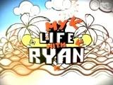My Life wth Ryan
