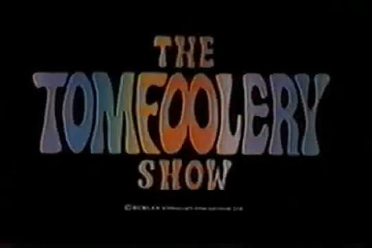The Tomfoolery Show