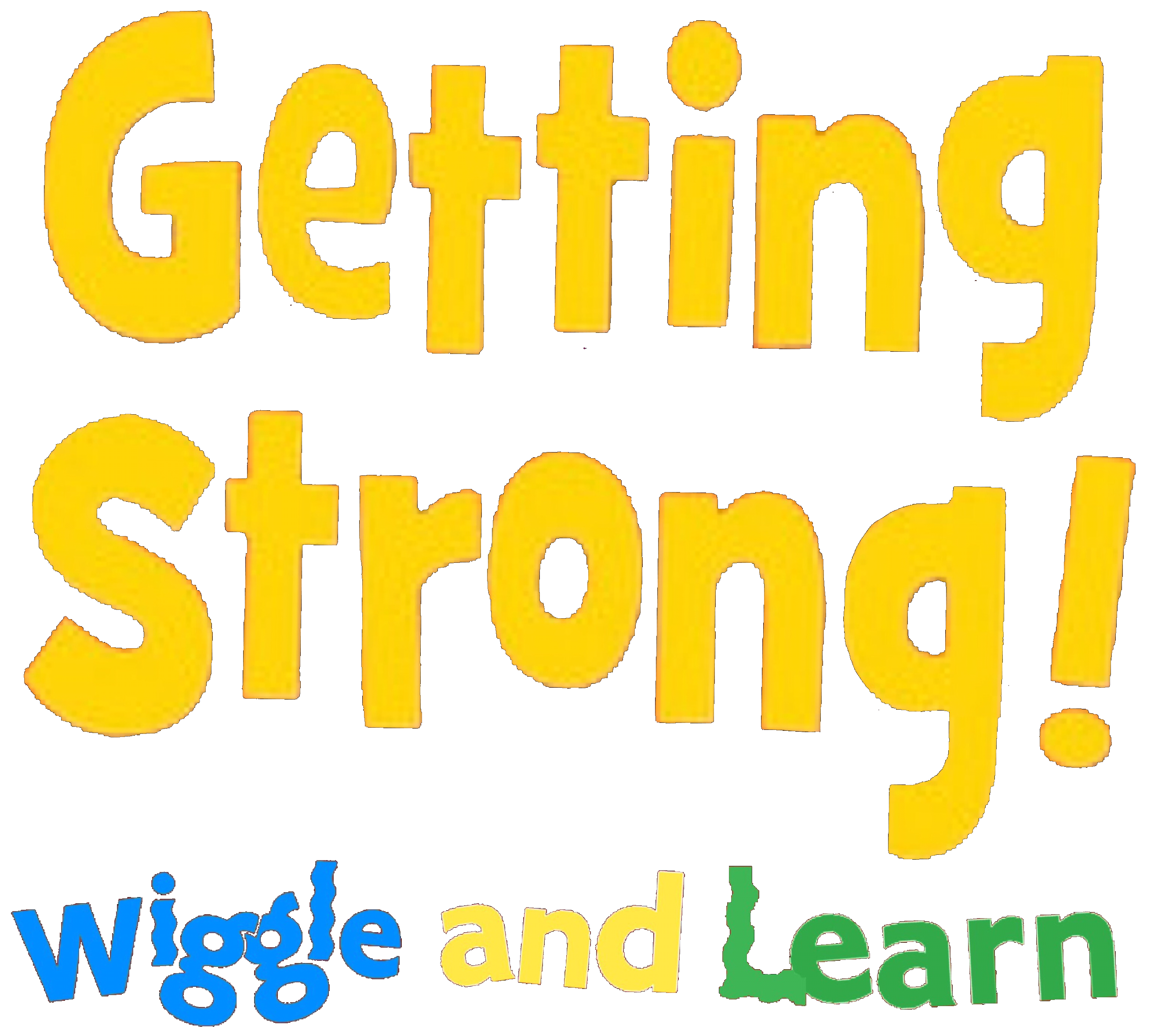 Getting Strong!: Wiggle And Learn