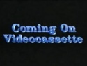 Coming On Videocassette (1991)