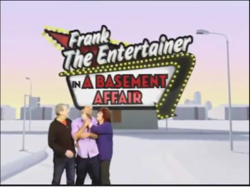 Frank the Entertainer In a Basement Affair.png