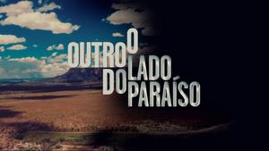 O Outro Lado do Paraíso 2017 abertura.png