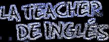 La Teacher de Inglés logo.png