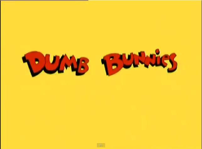 Dumb Bunnies