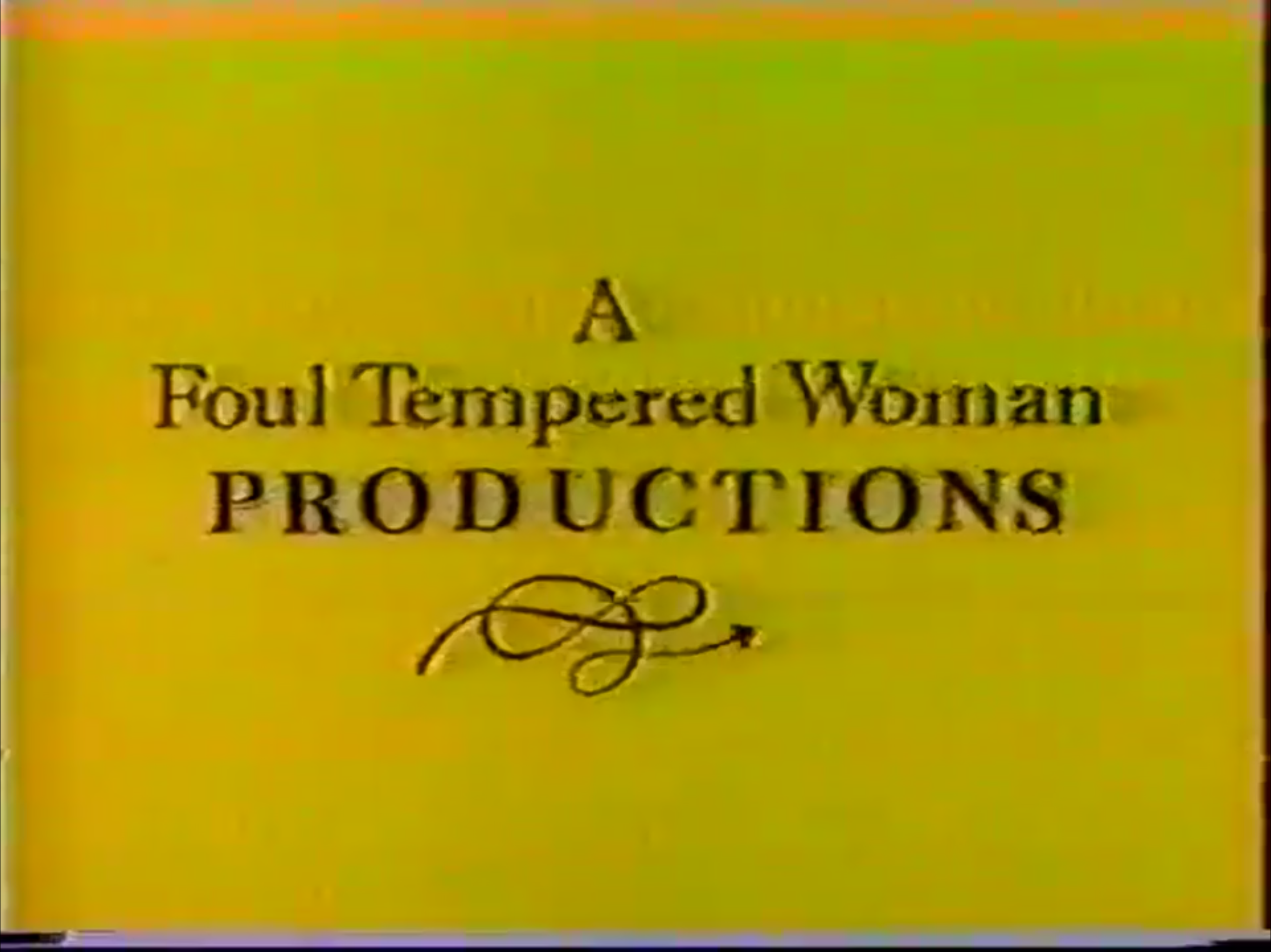 A Foul Tempered Woman Productions