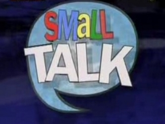 Small Talk (U.K.)